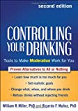 img - for Controlling Your Drinking, Second Edition: Tools to Make Moderation Work for You book / textbook / text book