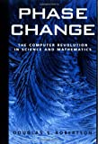 Phase Change: The Computer Revolution in Science and Mathematics (Computer Sciences)