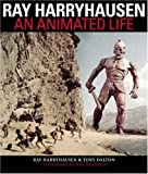 Ray Harryhausen :  an animated life /