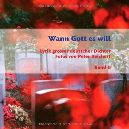 Wann Gott es will - Band II: Fotos und Lyrik