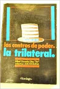 La Trilateral: Los centros de poder (Spanish Edition): Mikel Orrantia