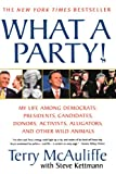 What A Party!: My Life Among Democrats: Presidents, Candidates, Donors, Activists, Alligators and Other Wild Animals