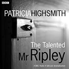 The Talented Mr Ripley (Dramatised) Radio/TV Program by Patricia Highsmith Narrated by Ian Hart