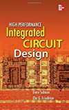 High Performance Integrated Circuit Design