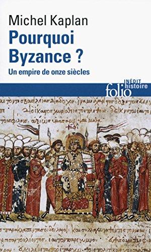 Pourquoi Byzance ? Un empire de onze siècles