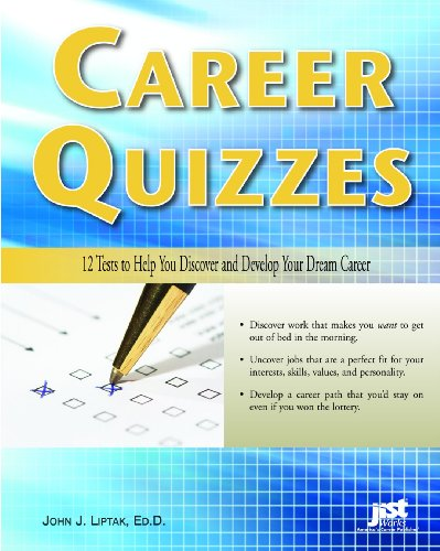 Career Quizzes: 12 Tests to Help You Discover and Develop Your Dream Career