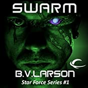 Swarm: Star Force, Book 1 | B. V. Larson