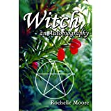 Witch: A Celtic Memoirby Rochelle Moore