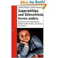Zappelphilipp und Störenfrieda lernen anders: Wie Eltern ihren hyperaktiven Kindern helfen können, die Schule...