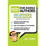 Book Marketing For Kindle Authors: How I Raised Over $30k in 30-Days To Write My New Kindle Book (Crowdfunding Tips & Tricks for Authors) ~ Jim Kukral