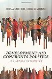 Development Aid Confronts Politics: The Almost Revolution