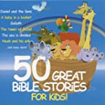 50 Great Bible Stories For Kid