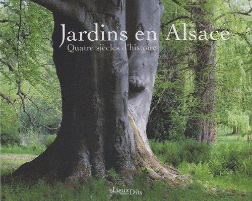 Jardins en Alsace : quatre siècles d'histoire