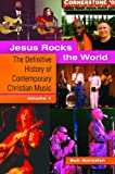 img - for Jesus Rocks the World [2 volumes]: The Definitive History of Contemporary Christian Music book / textbook / text book