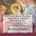 Near Death And Out-Of-Body Experiences (Auspicious Births And Deaths): Of The Prophets, Saints, Mystics And Sages In World Religions Audiobook by Marilynn Hughes Narrated by William Rodriguez