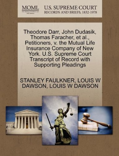 Theodore Darr, John Dudasik, Thomas Faracher, et al., Petitioners, v. the Mutual Life Insurance Company of New York. U.S. Supreme Court Transcript of Record with Supporting Pleadings