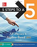img - for 5 Steps to a 5 AP Physics 1 2016 (5 Steps to a 5 on the Advanced Placement Examinations Series) book / textbook / text book