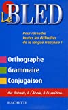 echange, troc Edouard Bled, Odette Bled, Daniel Berlion - Le Bled : Orthographe Grammaire Conjugaison