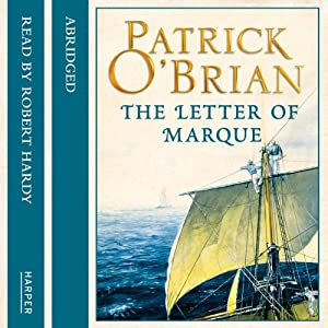 The Letter of Marque: Aubrey-Maturin, Book 12 | [Patrick O'Brian]