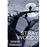 Stray Woods (Farewell Reality)by Shaun Tennant