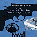 The Man with the Getaway Face Audiobook by Richard Stark Narrated by John Chancer