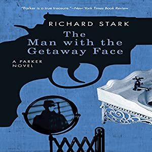 The Man with the Getaway Face | [Richard Stark]