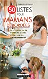 50 listes pour mamans débordées: Simplifiez votre quotidien et devenez une pro de l'organisation ! par Cantarero