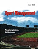 Sport management :  principles, applications, skill development /