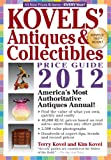 Kovels' Antiques and Collectibles Price Guide 2012: America's Bestselling Antiques Annual (Kovels' Antiques & Collectibles Price List)