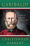 img - for Garibaldi: Hero of Italian Unification book / textbook / text book