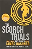 The Scorch Trials: 2/3 (Maze Runner Series): Written by James Dashner, 2014 Edition, (1st Edition) Publisher: Chicken House [Paperback] James Dashner