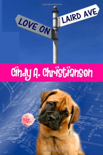 Book: Love On Laird Ave by Cindy A. Christiansen