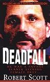 Deadfall (0786016825) by Scott, Robert