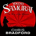 The Way of the Warrior: Young Samurai, Book 1 Audiobook by Chris Bradford Narrated by Joe Jameson
