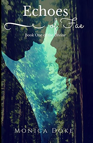 Echoes of Fae: Book One of the Divine: Volume 1