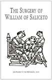 img - for The Surgery of William of Saliceto by Rosenman, Leonard D. (2003) Paperback book / textbook / text book