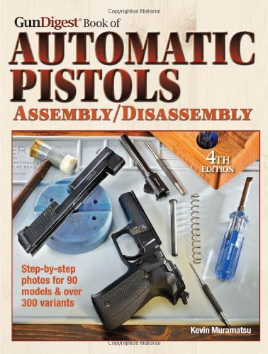 The Gun Digest Book Of Automatic Pistols Assembly/Disassembly front-771999