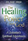 The Healing Power from God: A Scientists Spiritual Experience