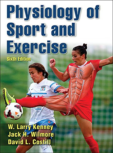 Physiology of Sport and Exercise, 6th Edition