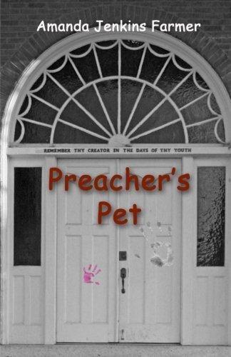 Preacher's Pet by Farmer, Amanda Jenkins (2011) Paperback