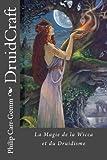 DruidCraft - Francais: La Magie de la wicca et du druidisme