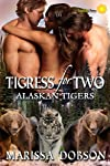 Tigress for Two (Alaskan Tigers)