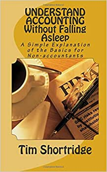 Download book UNDERSTAND ACCOUNTING Without Falling Asleep: A Simple Explanation of the Basics for Non-accountants