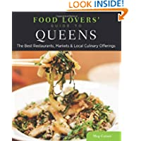 Food Lovers' Guide to Queens: The Best Restaurants, Markets & Local Culinary Offerings (Food Lovers' Series)