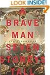 A Brave Man Seven Storeys Tall: A Novel