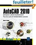 Autocad 2010 - Conception, dessin et...
