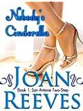 Nobody's Cinderella (A Romantic Comedy) (San Antone Two-Step Book 1)
