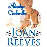 Nobody's Cinderella (A Romantic Comedy) (San Antone Two-Step Book 1) ~ Joan Reeves