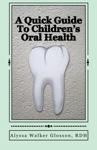 A Quick Guide To Children's Oral Health