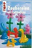 Zaubereien mit Luftballons (kreativ.kompakt.)